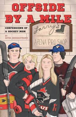Offside by a Mile: Confessions of a Hockey Mom (Paperback)