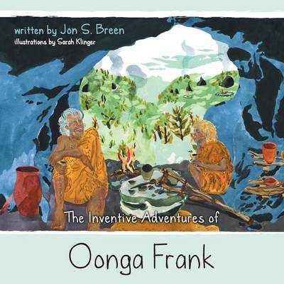 The Inventive Adventures of Oonga Frank (Paperback)