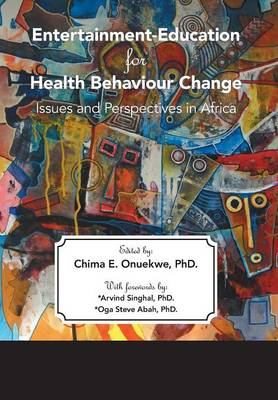 Entertainment-Education for Health Behaviour Change (Hardback)