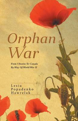 Orphan of War: From Ukraine to Canada by Way of World War II (Paperback)