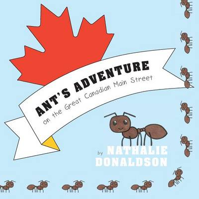 Ant's Adventure on the Great Canadian Main Street (Paperback)