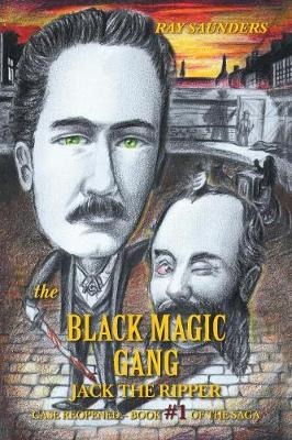 The Black Magic Gang: Jack the Ripper Case Reopened - Book #1 of the Saga (Paperback)