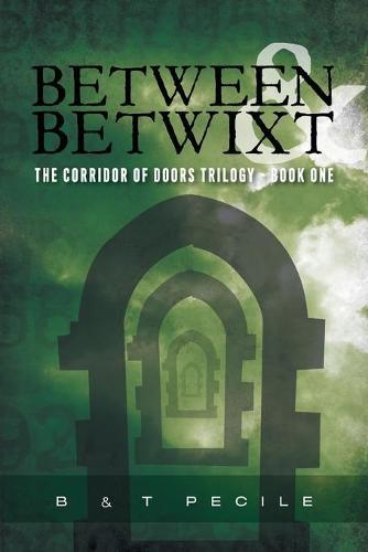 Between & Betwixt: The Corridor of Doors Trilogy - Book One (Paperback)