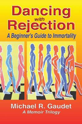 Dancing with Rejection: A Beginner's Guide to Immortality (Paperback)