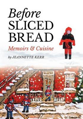 Before Sliced Bread: Memoirs & Cuisine (Paperback)