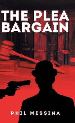 The Plea Bargain (Hardback)