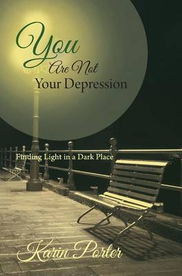 You Are Not Your Depression (Hardback)