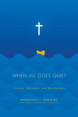 When All Goes Quiet: Visions, Episodes, and Revelations (Paperback)