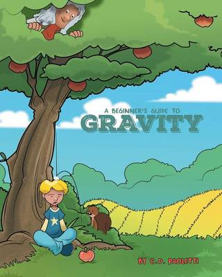 A Beginner's Guide to Gravity: A Science Piction Book (Paperback)