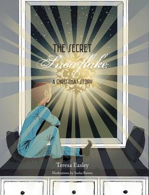 The Secret Snowflake: A Christmas Story (Hardback)