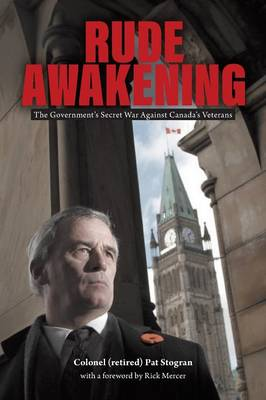 Rude Awakening: The Government's Secret War Against Canada's Veterans (Paperback)
