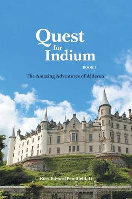 Quest for Indium - Amazing Adventures of Alderon 1 (Paperback)