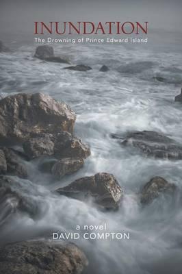 Inundation: The Drowning of Prince Edward Island (Paperback)