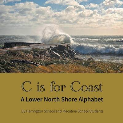 C is for Coast: A Lower North Shore Alphabet (Paperback)