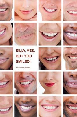 Silly, Yes, But You Smiled! (Paperback)
