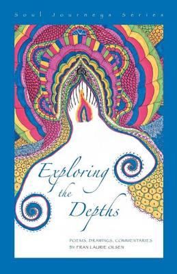 Exploring the Depths: Soul Journeys Series (Paperback)