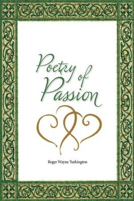 Poetry of Passion: The Many Splendored Glories of Love (Paperback)