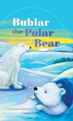 Bublar the Polar Bear (Hardback)