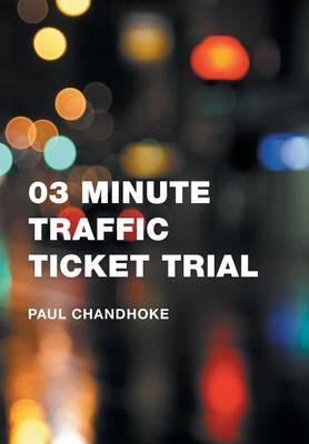 03 Minute Traffic Ticket Trial (Hardback)