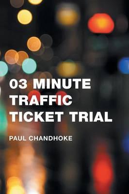 03 Minute Traffic Ticket Trial (Paperback)