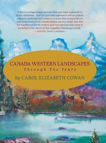 Canada Western Landscapes: Through The Years (Hardback)