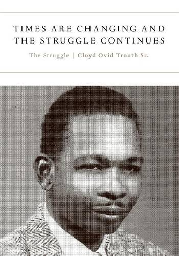 Times Are Changing and the Struggle Continues (Paperback)