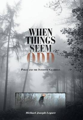 When Things Seem Odd: Polly and the Internal Guardian (Hardback)