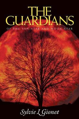 The Guardians of the Sun-Star and Moon-Star (Paperback)