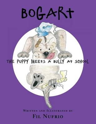 Bogart the Puppy Meets a Bully at School (Paperback)