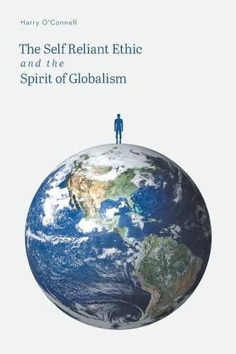 The Self Reliant Ethic and the Spirit of Globalism (Paperback)