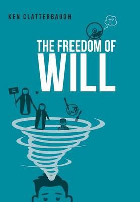 The Freedom of Will (Hardback)