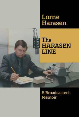 The Harasen Line: A Broadcaster's Memoir (Hardback)