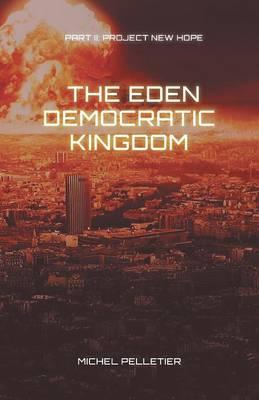 The Eden Democratic Kingdom: Part 2: Project New Hope (Paperback)