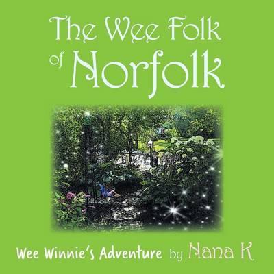 Wee Winnie's Adventure - Wee Folk of Norfolk 1 (Paperback)