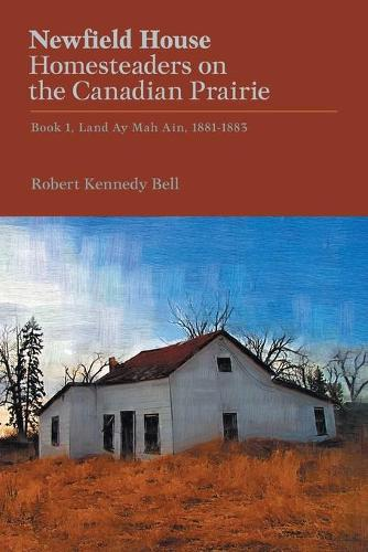 Newfield House, Homesteaders on the Canadian Prairie: Book 1 (Paperback)