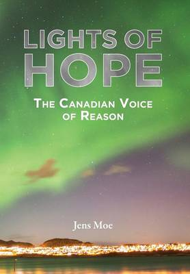Lights of Hope: The Canadian Voice of Reason (Hardback)