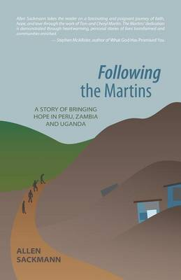 Following the Martins: A Story of Bringing Hope in Peru, Zambia and Uganda (Paperback)