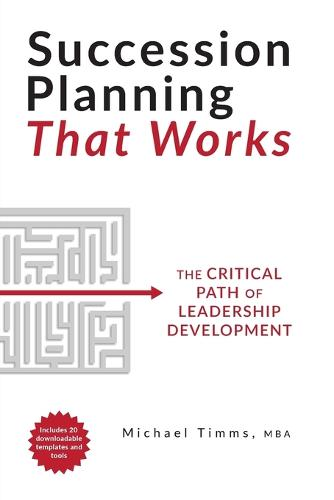 Succession Planning That Works: The Critical Path of Leadership Development (Paperback)
