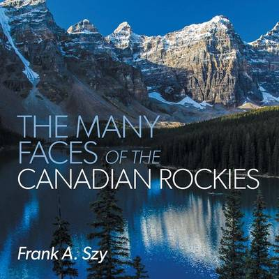 The Many Faces of the Canadian Rockies (Paperback)