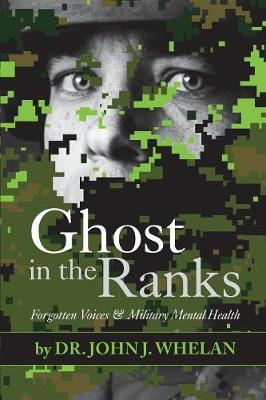 Ghost in the Ranks: Forgotten Voices & Military Mental Health (Paperback)