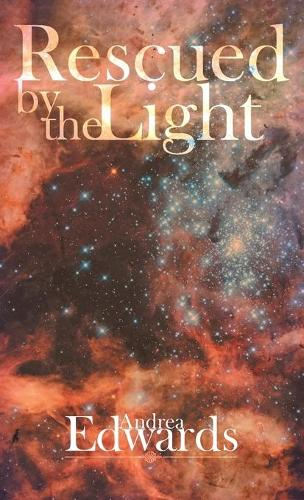 Rescued by the Light (Hardback)