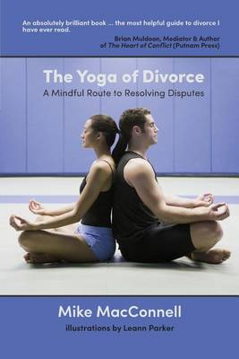 The Yoga of Divorce: A Mindful Route to Resolving Disputes (Paperback)