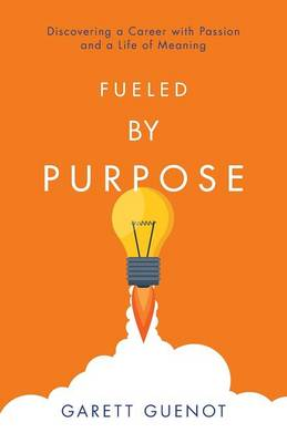 Fueled by Purpose (Paperback)