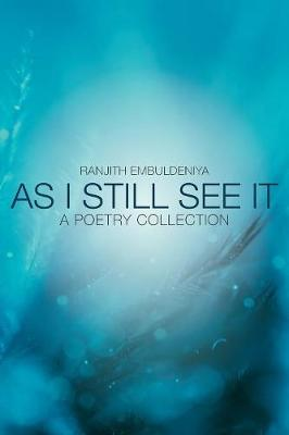 As I Still See It: A Poetry Collection (Paperback)