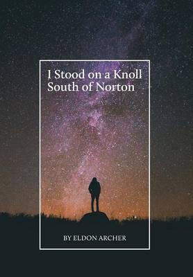 I Stood on a Knoll South of Norton (Hardback)