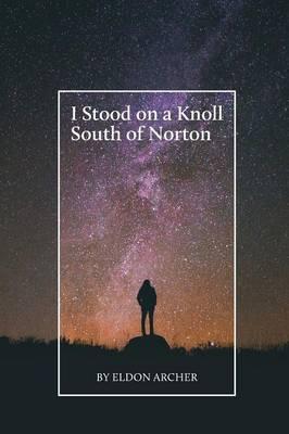 I Stood on a Knoll South of Norton (Paperback)