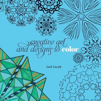 Creative Art and Designs to Color (Paperback)