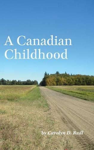 A Canadian Childhood (Hardback)