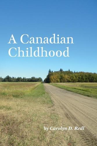 A Canadian Childhood (Paperback)