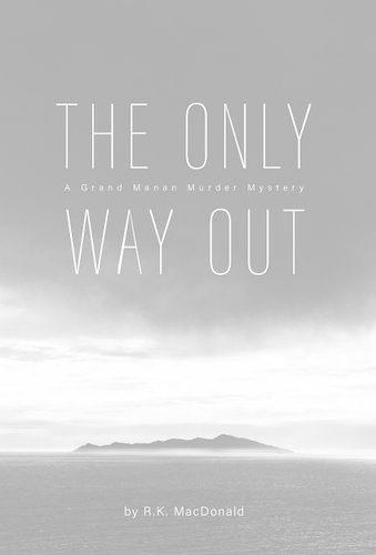 The Only Way Out: A Grand Manan Murder Mystery (Hardback)